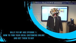Billy Fix My Ads: Ep. #1 - Can't Find Your Ideal Customers Online Or Get Them To Buy?