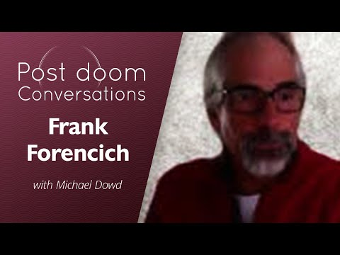 Frank Forencich: Post-doom with Michael Dowd