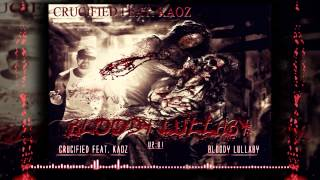 Crucified ft Kaoz  - Bloody Lullaby