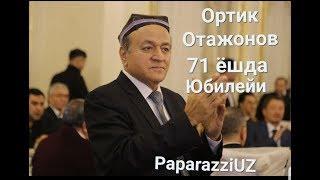 Ortiq Otajonov 71-yosh yubiley kechasi 2019