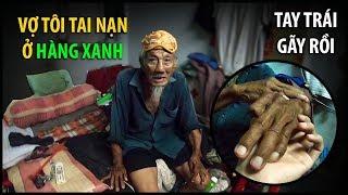 Vợ bị tai nạn ở Hàng Xanh, cụ ông gãy tay sống cô độc lúc cuối đời | QUỐC CHIẾN Channel