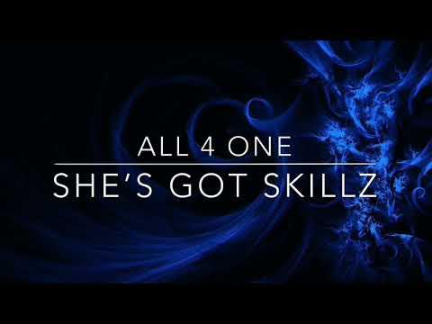 ALL 4 ONE - SHE'S GOT SKILLZ