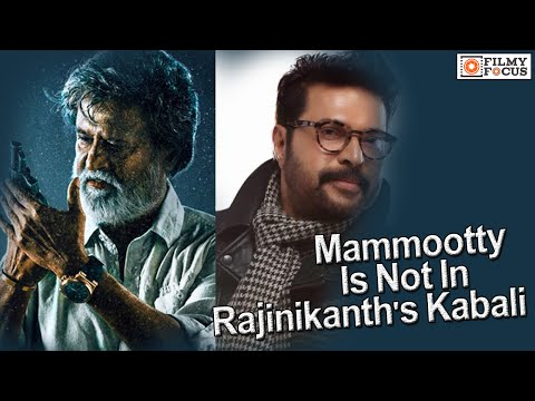 Mammootty Is Not In Rajinikanth