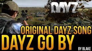 blAke - DayZ go by (Original DayZ Song #2)