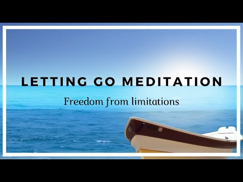 Letting Go Meditation - Freedom from all Limitations!
