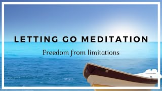 Letting Go Meditation - Freedom from all Limitations! thumbnail