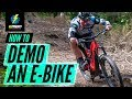 How To Demo An E-Bike | Our Top E MTB Test Ride Tips