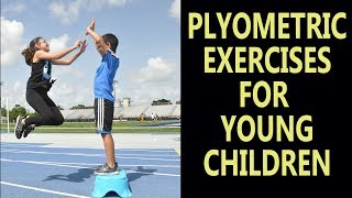 27 Plyometric exercises for young children.
