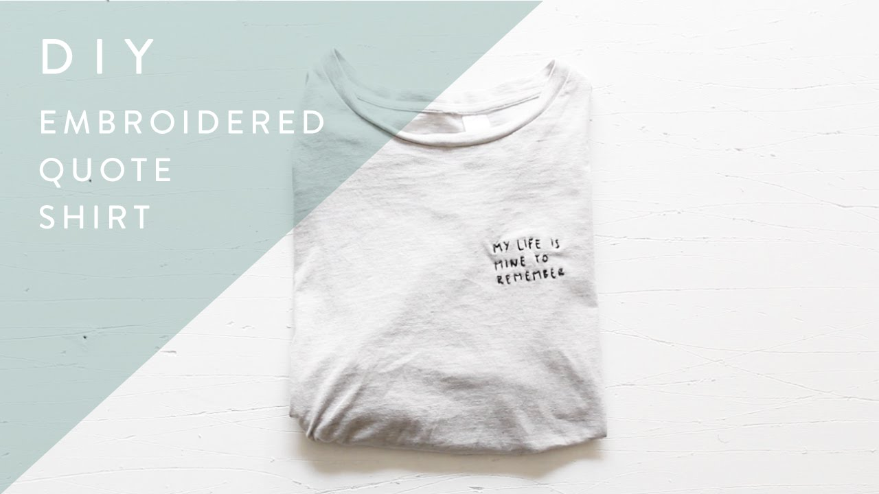 Diy Tumblr Embroidered Quote Tee Shirt Youtube
