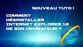 Comment désinstaller Internet Explorer de son ordinateur (windows 7) ? [HD]