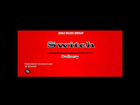 Switch - Exile Music Group Ft Ordinary [Prod. By Rolando Blake] @ExilemusicGJ @O2diR @RB_Beats