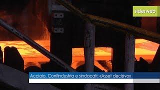 Acciaio, Confindustria e sindacati: «Asset decisivo»