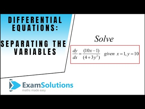 Differential Equations (1) - Variables Separable : ExamSolutions