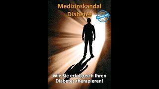 Diabetes heilen! Einfach und natürlich - Wie Du erfolgreich Deinen Diabetes therapierst