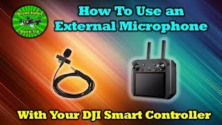 How To Add a Microphone To Your DJI Smart Controller