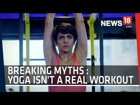 BREAKING MYTHS WITH MANDIRA BEDI: YOGA ISN'T A REAL WORKOUT