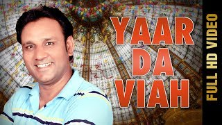 YAAR DA VIAH (Full ) | SATTA BATALVI | Latest Punjabi Songs 2017