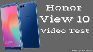 Honor View 10 Video Test! The new flagship killer?