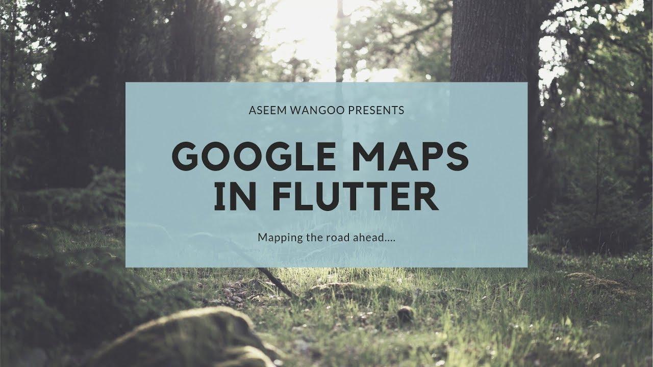 Flutter and Google Maps… - FlutterPub - Medium