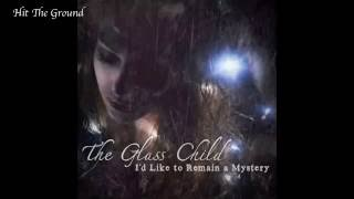 Watch Glass Child Hit The Ground video