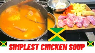 HOW TO MAKE CHICKEN SOUP | JAMAICAN CHICKEN SOUP | THE SIMPLEST CHICKEN SOUP