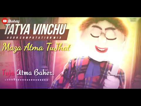 Tatya Vinchu Mix #Whatsapp Status 2k18
