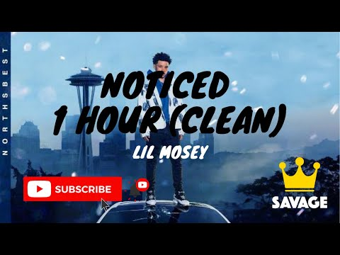 Noticed 1 Hour CLEAN - Lil Mosey