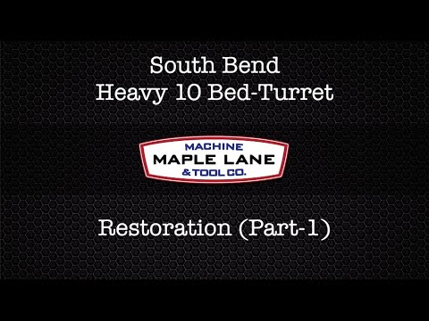 Restoring A South Bend Heavy 10 Bed Turret-  Part 1