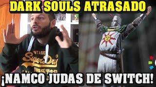 ¡GUARRADA DE NAMCO A NINTENDO RETRASANDO DARK SOULS REMASTERED! - Sasel - Nintendo Switch - Bandai