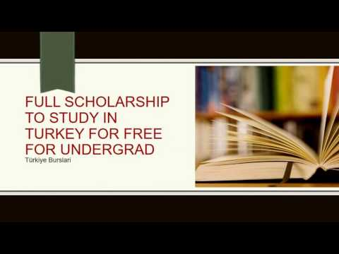 Full Scholarship to Study in Turkey for Free. (Ugrad 2017)