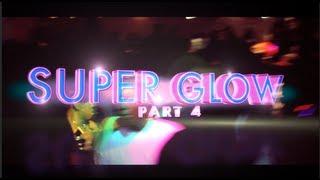 Project Super Glow 4 @FatKatz