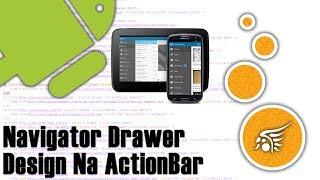 Navigator Drawer na ActionBar Android, Entendendo e Utilizando