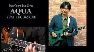 AQUA  Yushi Kobayashi  MV 小林ユウシ