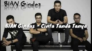 BIAN Gindas - Cinta Tanda Tanya MP3