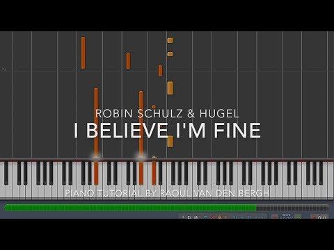 Robin Schulz & HUGEL - I Believe I'm Fine (Piano Tutorial + Sheets)