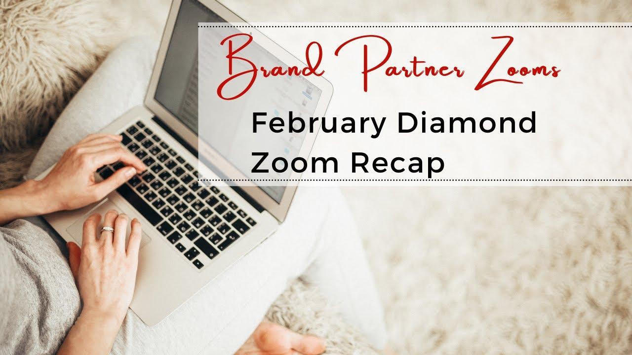 Brand Partner Zoom: Diamond Zoom Re-Cap & February Challenge
