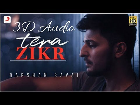 Tera Zikr  Darshan Raval  3D Audio  Surround Sound  Use Headphones 👾