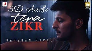 Tera Zikr Darshan Raval 3D Audio Surround Sound Use Headphones.mp3