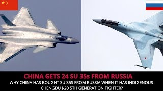 WHY CHINA BOUGHT RUSSIAN SU 35s FROM RUSSIA ?