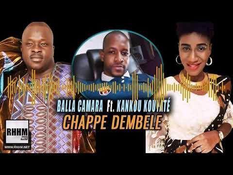 BALLA CAMARA Ft. KANKOU KOUYATÉ - CHAPPE DEMBELE (2019)