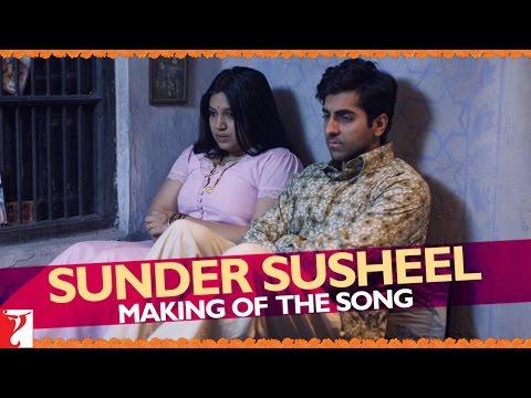 Making Of The Song Sunder Susheel - Dum Laga Ke Haisha
