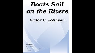 Boats Sail on the Rivers (2pt) - Victor C. Johnson
