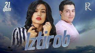 Iztirob (o'zbek serial) | Изтироб (узбек сериал) 21-qism
