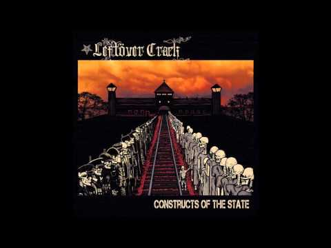 Leftöver Crack 'Constructs Of State' Official Full Album