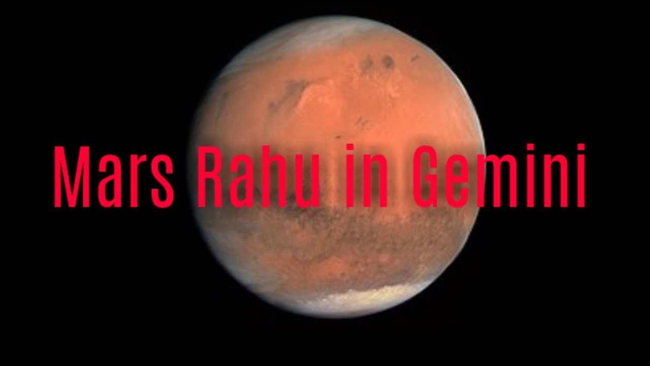 Mars Rahu in Gemini 2019