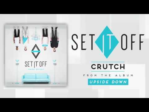 Set It Off - Crutch