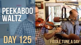 Peekaboo Waltz - Fiddle Tune a Day - Day 125