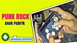 Gambar cover Kendang Android - PUNK ROCK JALANAN VERSI ANAK PABRIK