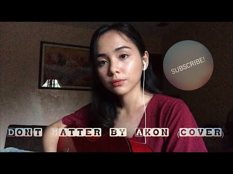 Don't Matter By Akon (cover)