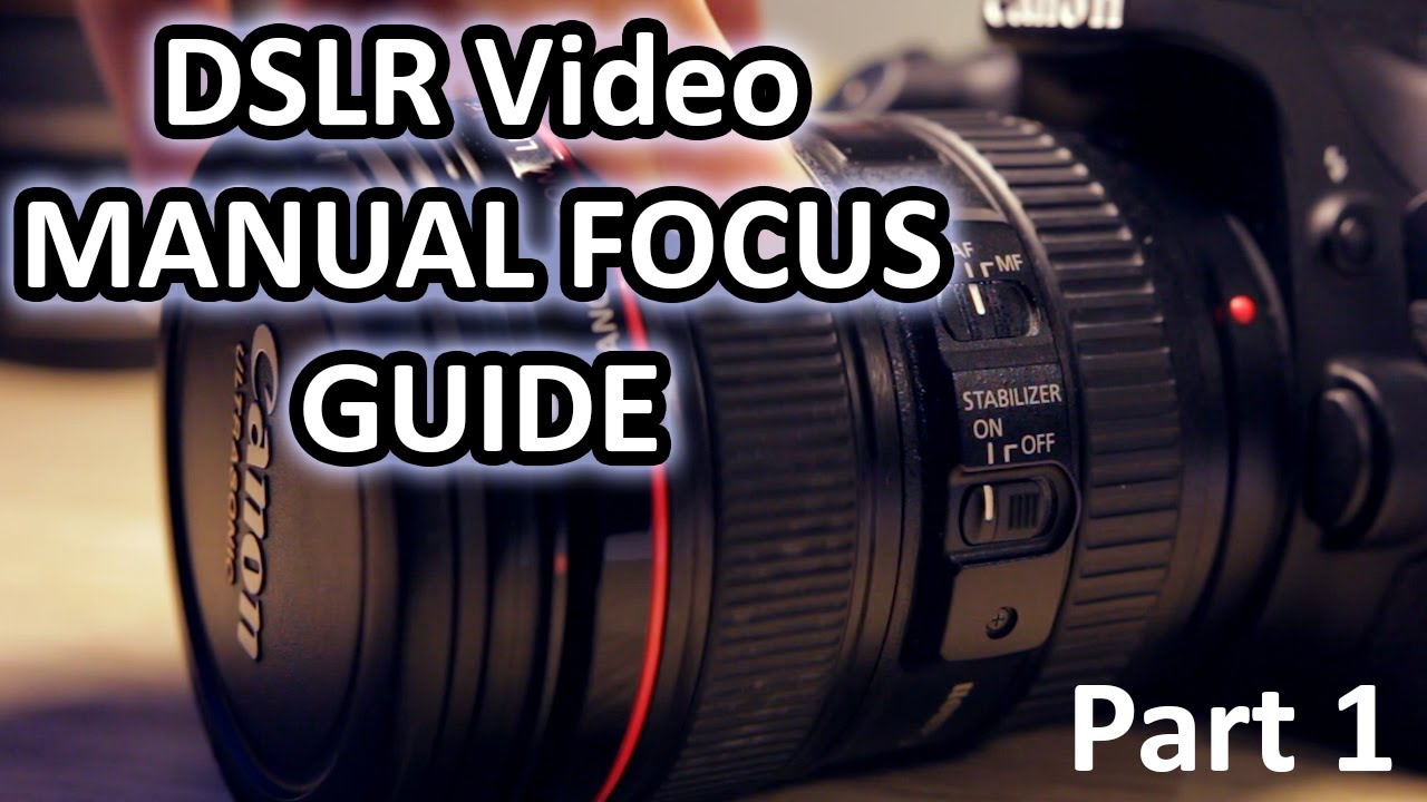manual focus for dslr video training video part 1 introduction rh youtube com how to manual fcous dslr how to manual focus dslr video